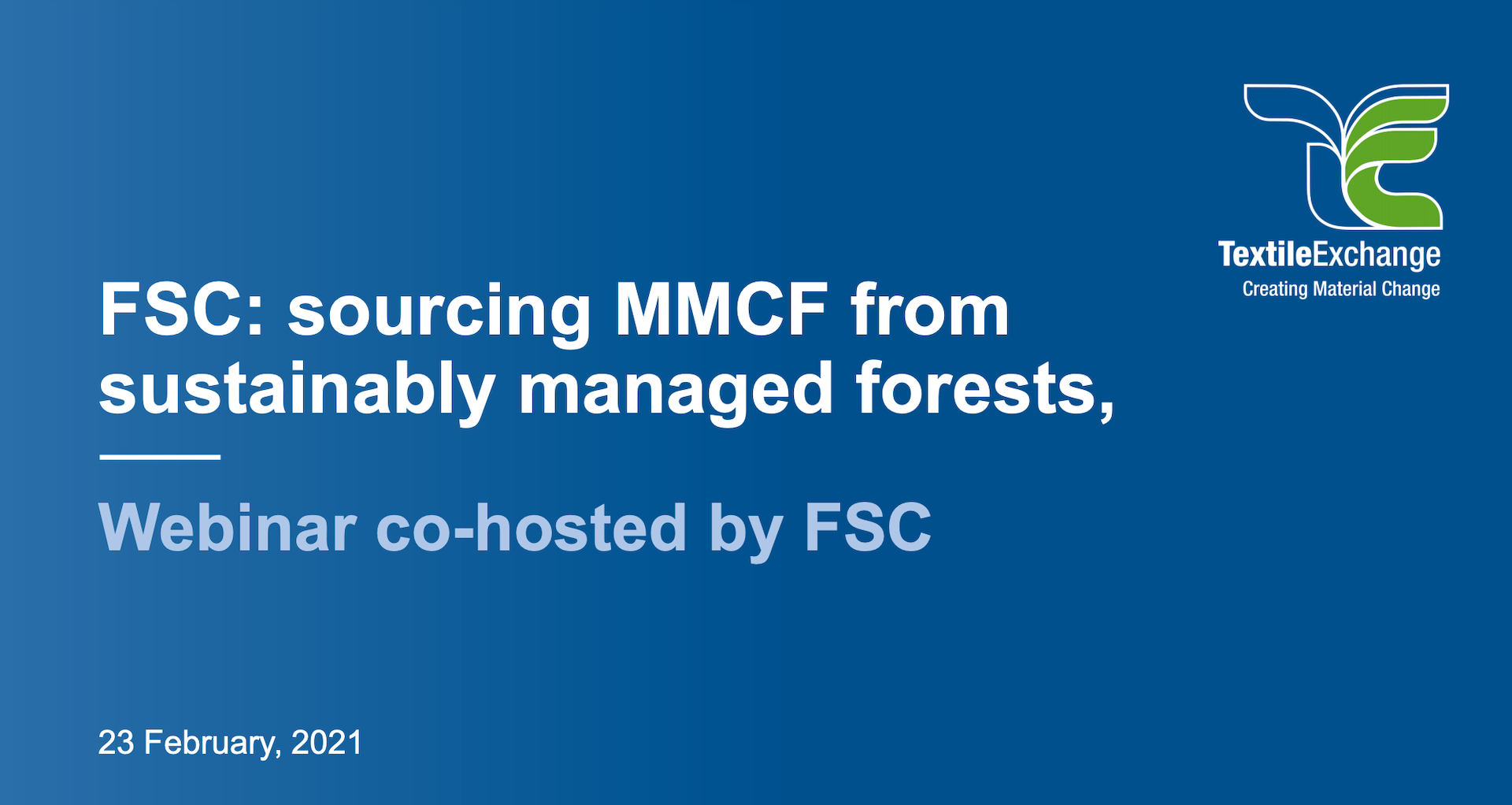 FSC: SOURCING MMCF FROM SUSTAINABLY MANAGED FORESTS