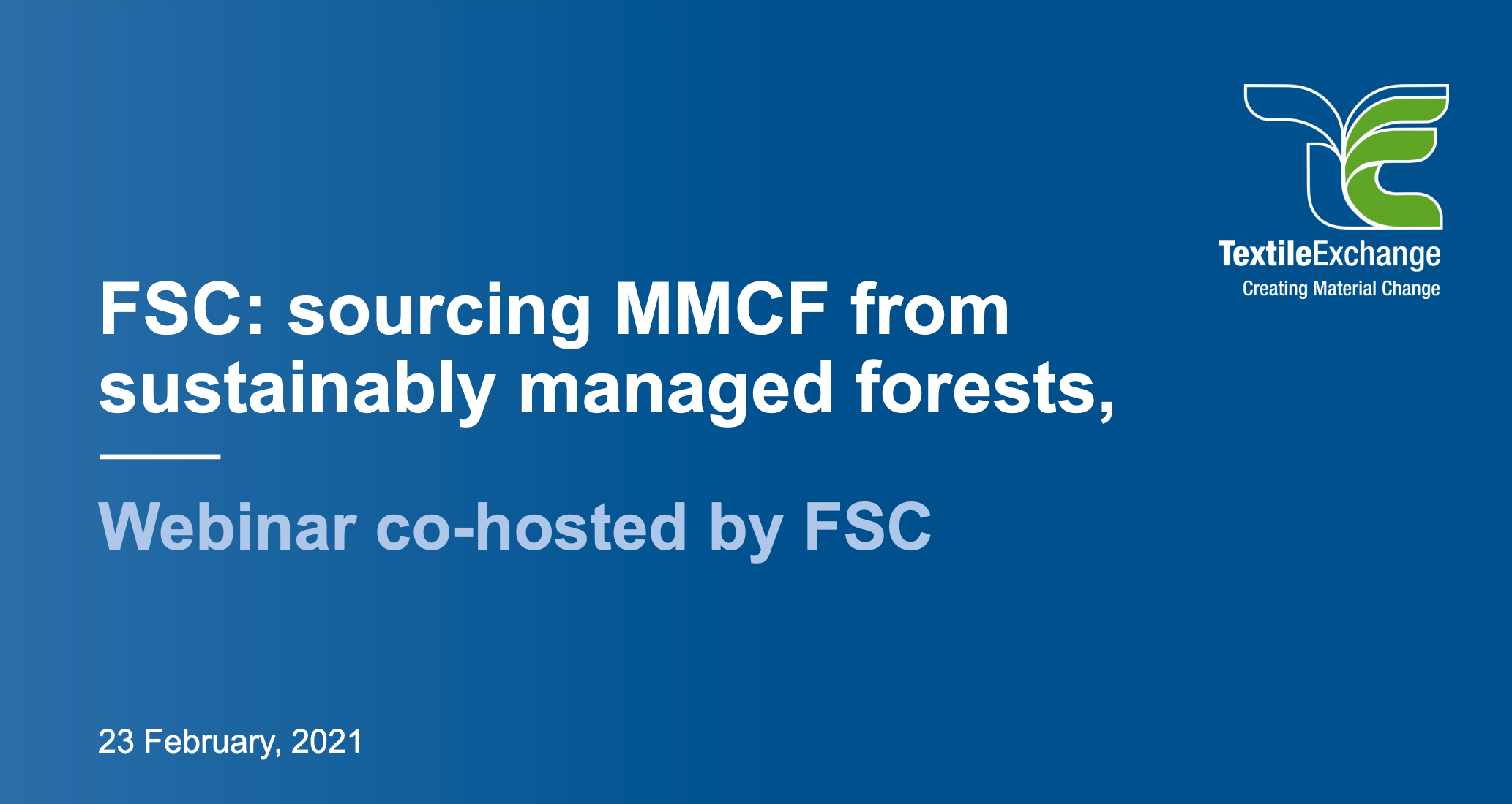 PEFC: FSC: sourcing MMCF from sustainably managed forests
