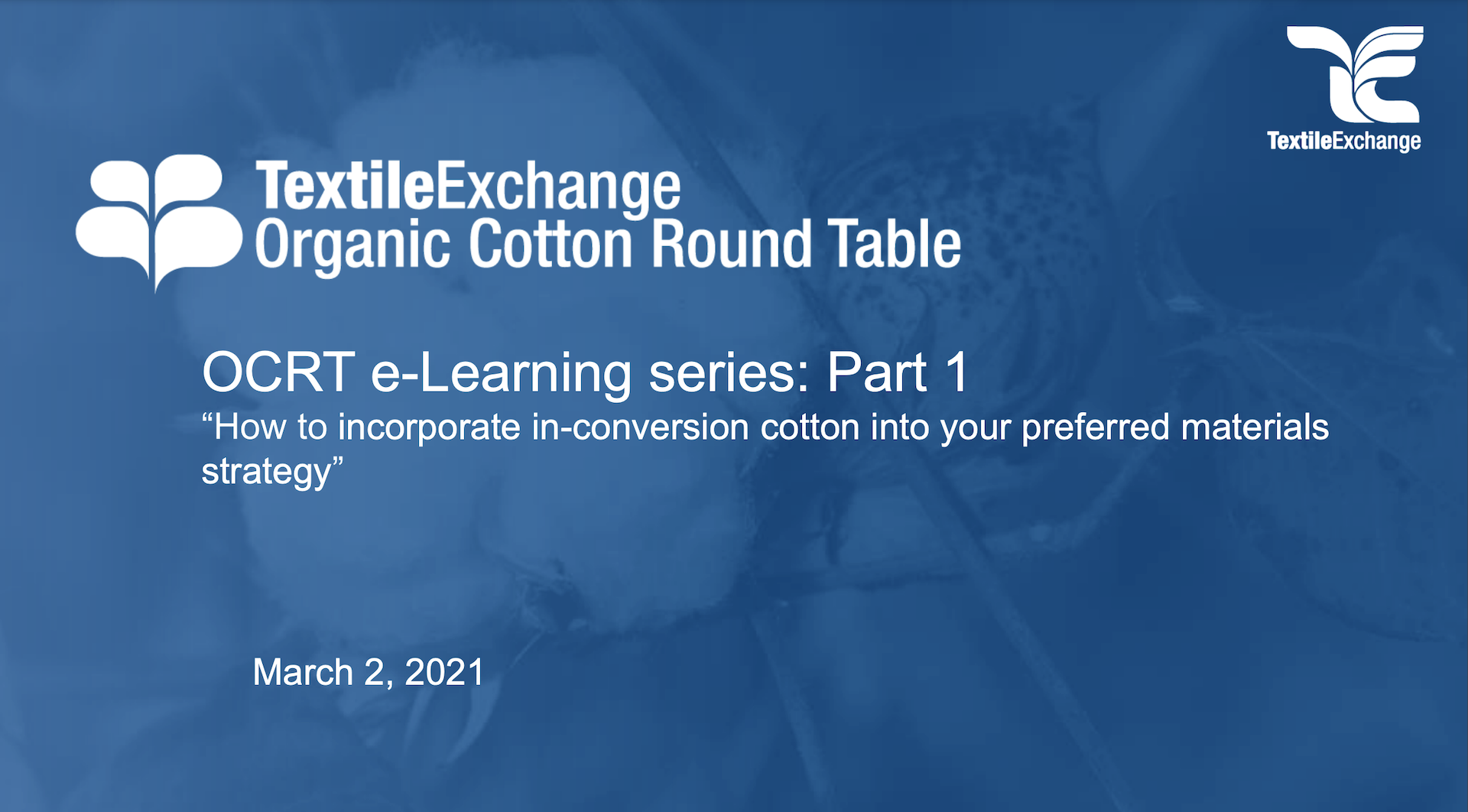 OCRT e-Learning series: Part 1: How to Incorporate in Conversion Cotton into Your Preferred Materials Strategy